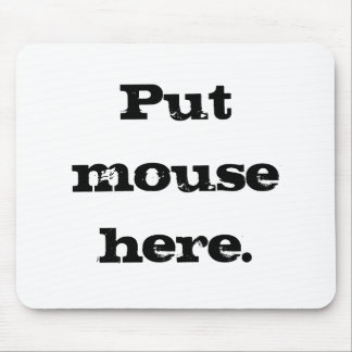 Put mouse here. mouse pad