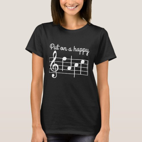 Put on a Happy Face Music Notes T_Shirt