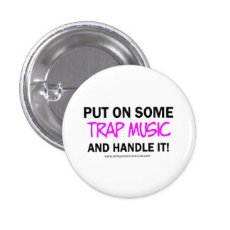 PUT ON SOME TRAP MUSIC AND HANDLE IT - pin