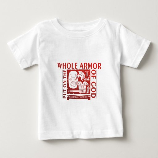 PUT ON THE WHOLE ARMOR OF GOD BABY T-Shirt
