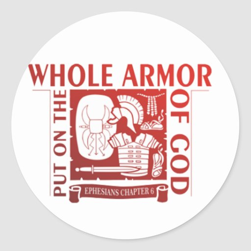 PUT ON THE WHOLE ARMOR OF GOD CLASSIC ROUND STICKER