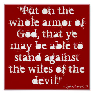 """Put on the whole armor of God, that ye may be ... Print"