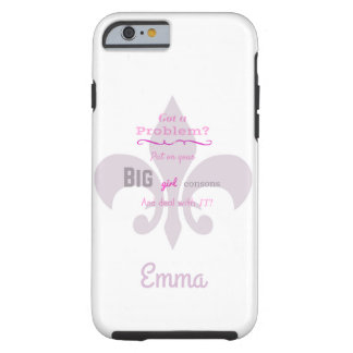 Put on Your Big Girl Consons Humorous Phone Case