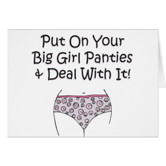 Put on Your Big Girl Panties and Deal with It! Card