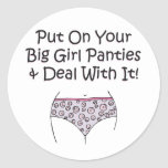 Put on Your Big Girl Panties and Deal with It! Stickers