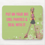 Put on your big girl panties mouse mats