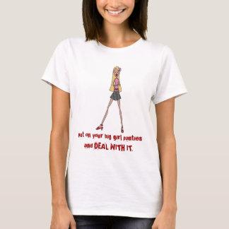 put on your big girl panties T-Shirt