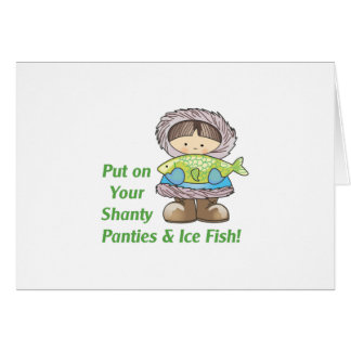 Put On Your Ice Fish! Greeting Card