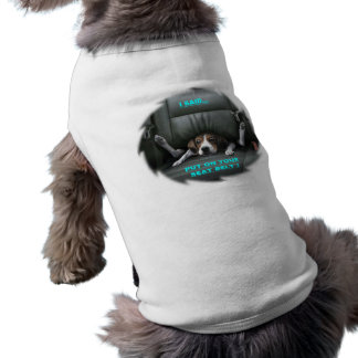 PUT ON YOUR SEAT BELT PET T SHIRT