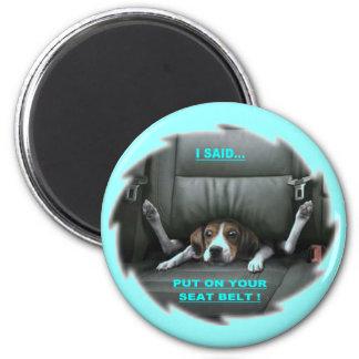 PUT ON YOUR SEAT BELT MAGNET