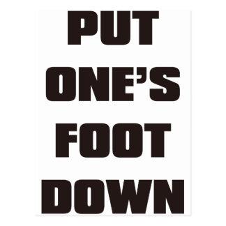 PUT ONE'S FOOT DOWN POSTCARD