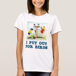 Women's Basic T-Shirt with I Put Out For Bidrs (kids) design