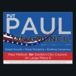 "Put Paul on Council Lawn Sign<br><div class=""desc"">Help Paul and sport this sign in your yard,  in front of your business,  everywhere!</div>"
