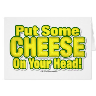 Put Some CHEESE On Your Head! Card