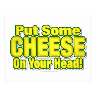 Put Some CHEESE On Your Head! Postcards