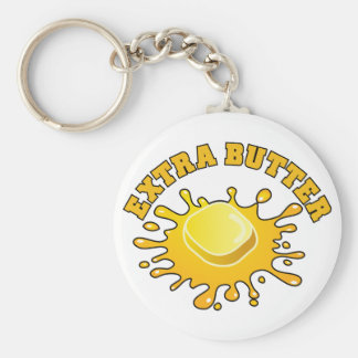 Put Some Extra Butter On It! Keychain