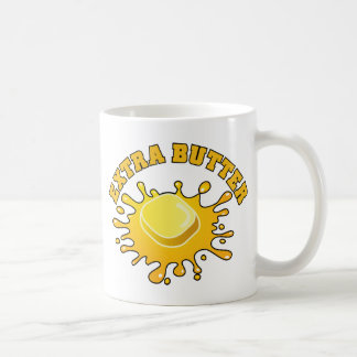 Put Some Extra Butter On It! Classic White Coffee Mug