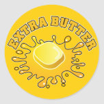 Put Some Extra Butter On It! Stickers