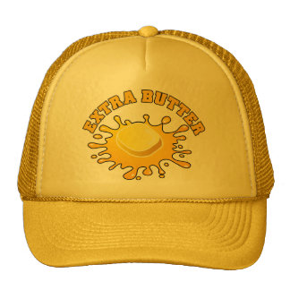Put Some Extra Butter On It! Trucker Hat