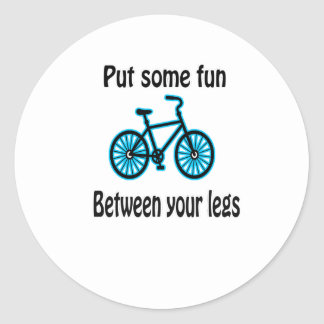 Put Some Fun Between Your Legs Classic Round Sticker