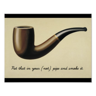 Put that in your (not) pipe and smoke it posters