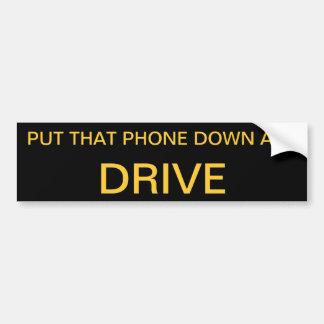 Put that phone down car bumper sticker