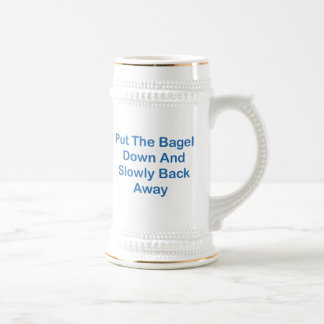 Put The Bagel Down And Slowly Back Away 18 Oz Beer Stein