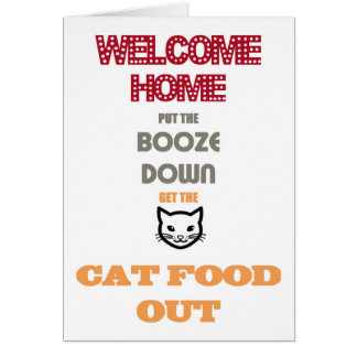 Put The Booze Down, Get The Cat Food Out Card