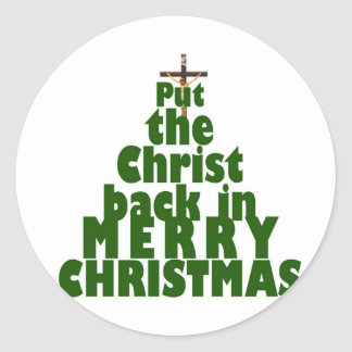 Put the Christ back in Merry Christmas Round Stickers