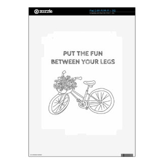 Put the fun between your legs decals for iPad 2