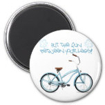 Put the FUN in between your legs - light blue Refrigerator Magnets