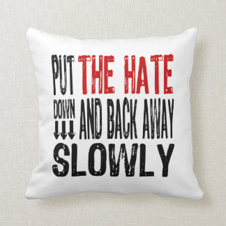 Put the Hate Down Throw Pillow