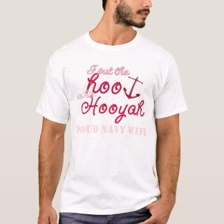 put the hoo in hooyah: proud navy wife T-Shirt