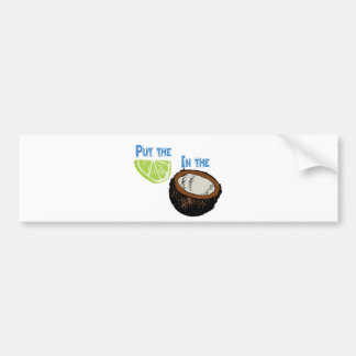 Put the lime in the Coconut! Bumper Sticker