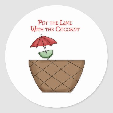 Beach Themed Put the Lime With the Coconut Classic Round Sticker
