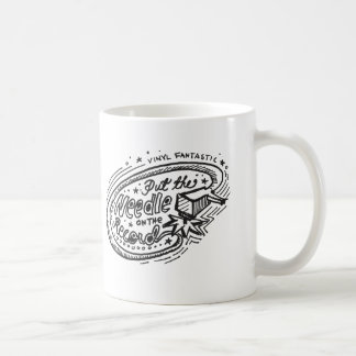 Put The Needle On The Record 1 Coffee Mugs