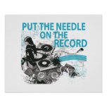 Put The Needle On The Record DJ Spinning Posters