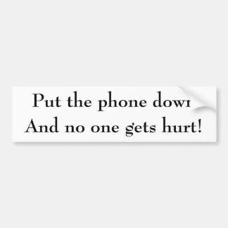 Put the phone down car bumper sticker