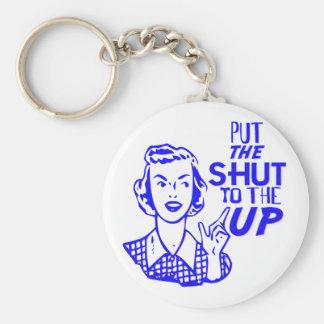Put The Shut To The Up Keychain