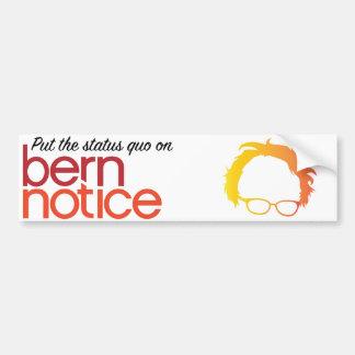 Put the status quo on Bern Notice - Bernie 2016 Bumper Sticker