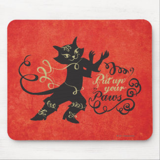 Put Up Your Paws Mouse Pad