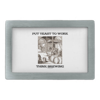 Put Yeast To Work Think Brewing (Brewer Woodcut) Belt Buckle