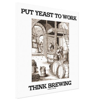 Put Yeast To Work Think Brewing (Brewer Woodcut) Stretched Canvas Print