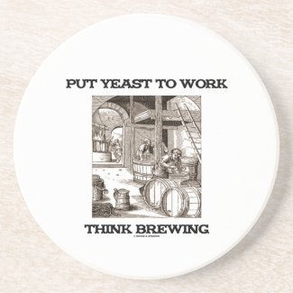 Put Yeast To Work Think Brewing (Brewer Woodcut) Coasters