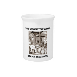 Put Yeast To Work Think Brewing (Brewer Woodcut) Drink Pitcher