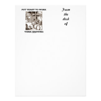 Put Yeast To Work Think Brewing (Brewer Woodcut) Letterhead