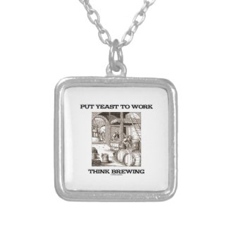 Put Yeast To Work Think Brewing (Brewer Woodcut) Necklaces
