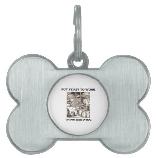 Put Yeast To Work Think Brewing (Brewer Woodcut) Pet Name Tag