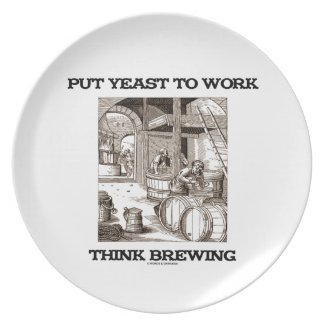 Put Yeast To Work Think Brewing (Brewer Woodcut) Dinner Plate