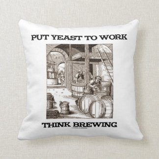 Put Yeast To Work Think Brewing (Brewer Woodcut) Throw Pillow